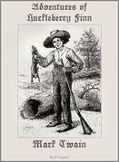 Adventures of Huckleberry Finn (Fully Illustrated Version)