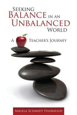 Seeking Balance in an Unbalanced World: A Teacher's Journey