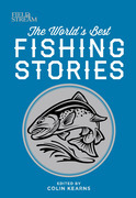 Field & Stream: The World's Best Fishing Stories