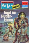 Atlan 138: Jagd im Hyperraum (Heftroman)