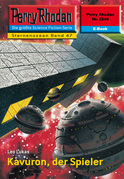 Perry Rhodan 2246: Kavuron, der Spieler (Heftroman)