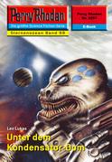 Perry Rhodan 2297: Unter dem Kondensator-Dom (Heftroman)