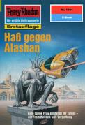 Perry Rhodan 1944: Haß gegen Alashan