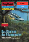 Perry Rhodan 2017: Das Kind und der Pflanzenvater (Heftroman)