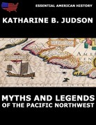 Myths And Legends Of The Pacific Northwest