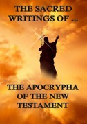 The Sacred Writings of the Apocrypha the New Testament