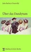 Jules Barbey d'Aurevilly - Über das Dandytum