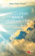 Nach dem Amen bete weiter
