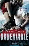 Undeniable - Eva und Deuce