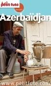 AZERBAIDJAN  2015 (avec cartes, photos + avis des lecteurs)