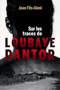 Sur les traces de Loubaye Dantor