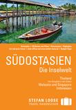 Stefan Loose Reiseführer Südostasien, Die Inselwelt. Von Thailand bis Indonesien