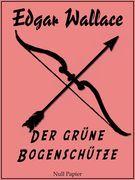 Edgar Wallace - Der grüne Bogenschütze