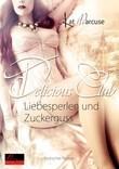 Delicious Club 02: Liebesperlen und Zuckerguss