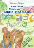 Noch mehr Abenteuer von Eddie Erdmaus