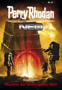 Perry Rhodan Neo 91: Wächter der Verborgenen Welt