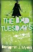 The Bad Tuesdays: König ohnegleichen