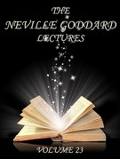 The Neville Goddard Lectures, Volume 23