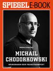Michail Chodorkowski - Räuberbaron oder Freiheitskämpfer?