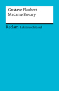 Lektüreschlüssel. Gustave Flaubert: Madame Bovary
