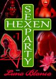 Hexen Sexparty 1: Eine fehlt!
