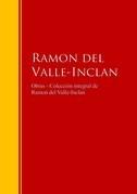 Obras - Colección de  Ramon del Valle-Inclan