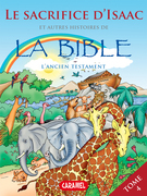 Le sacrifice d'Isaac et autres histoires de la Bible