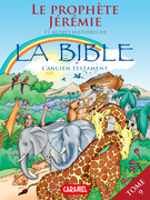 Le prophète Jérémie et autres histoires de la Bible