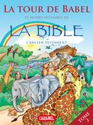 La Tour de Babel et autres histoires de la Bible