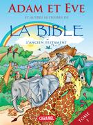 Adam et Eve et autres histoires de la Bible