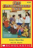The Baby-Sitters Club #100: Kristy's Worst Idea