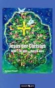 Jesus der Christus lebt -  in uns - durch uns