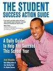 The Student Success Action Guide: A Daily Guide to Help You Succeed This School Year