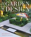 Great Garden Design: Contemporary Inspiration for Outdoor Spaces