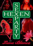 Hexen Sexparty 2: Ein Schmerz und eine Seele