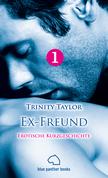 Ex-Freund | Erotische Kurzgeschichte | Exfreund