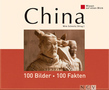 China: 100 Bilder - 100 Fakten