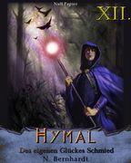 Der Hexer von Hymal, Buch XII: Des eigenen Glückes Schmied