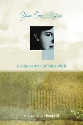 Your Own, Sylvia: A Verse Portrait of Sylvia Plath