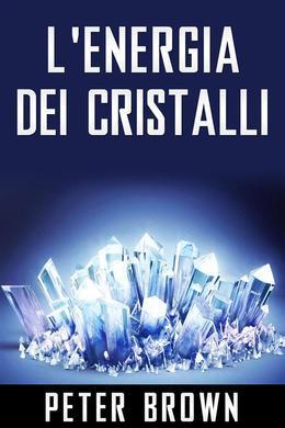 L'Energia dei Cristalli