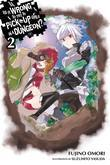 Is It Wrong to Try to Pick Up Girls in a Dungeon?, Vol. 2