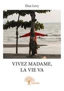 Vivez Madame, la vie va