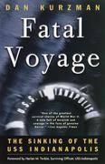Fatal Voyage: The Sinking of the USS Indianapolis