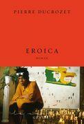 Eroica: roman - collection Le Courage dirigée par Charles Dantzig