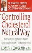 Controlling Cholesterol the Natural Way: Eat Your Way to Better Health with New Breakthrough Food Discoveries