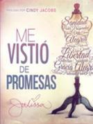 Me vistió de promesas: Sanidad, poder, prosperidad, gracia, vida eterna, alegría, salvación, protección...
