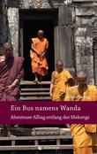 Ein Bus namens Wanda - Abenteuer Alltag entlang des Mekongs