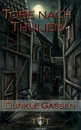 Die Tore nach Thulien - 1. Episode - Dunkle Gassen