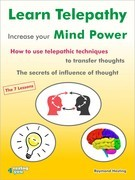 Learn Telepathy - increase your Mind Power. How to use telepathic techniques to transfer thoughts. The secrets of influence of thought.
