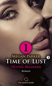 Time of Lust | Band 3 | Teil 1 | Devote Begierde | Roman